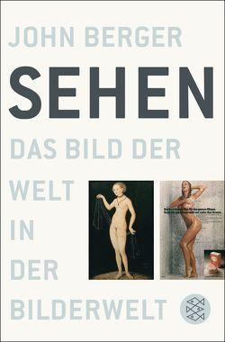 Sehen von Berger, John, Schenck, Axel