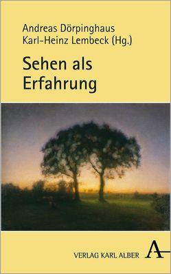 Sehen als Erfahrung von Dörpinghaus,  Andreas, Lembeck,  Karl-Heinz