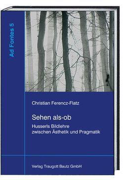 Sehen als-ob von Feldes,  Joachim, Ferencz-Flatz,  Christian, Fritz,  Stephan, Sepp,  Hans Rainer