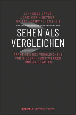 Sehen als Vergleichen von Grave,  Johannes, Heyder,  Joris Corin, Hochkirchen,  Britta