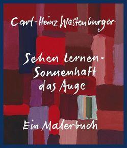 Sehen lernen – Sonnenhaft das Auge von Altmann,  Götz, Westenburger,  Carl H