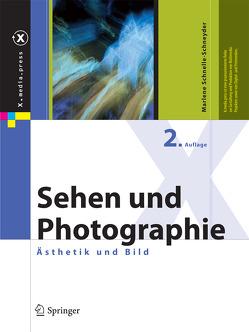 Sehen und Photographie von Schnelle-Schneyder,  Marlene