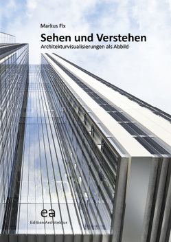 Sehen und Verstehen von Bernard,  Christine, Esche,  Jan, Fix,  Markus