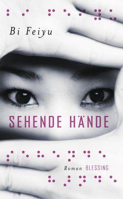 Sehende Hände von Feiyu,  Bi, Hermann,  Marc