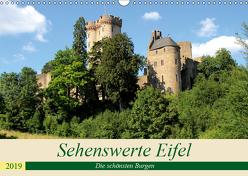 Sehenswerte Eifel – Die schönsten Burgen (Wandkalender 2019 DIN A3 quer) von Klatt,  Arno