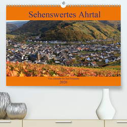 Sehenswertes Ahrtal – Von Altenahr bis Bad Neuenahr (Premium, hochwertiger DIN A2 Wandkalender 2020, Kunstdruck in Hochglanz) von Klatt,  Arno