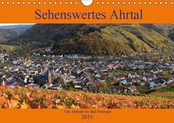 Sehenswertes Ahrtal – Von Altenahr bis Bad Neuenahr (Wandkalender 2019 DIN A4 quer) von Klatt,  Arno