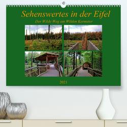 Sehenswertes in der Eifel – Der Wilde Weg am Wilden Kermeter (Premium, hochwertiger DIN A2 Wandkalender 2021, Kunstdruck in Hochglanz) von Klatt,  Arno
