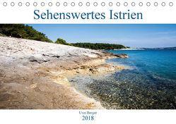 Sehenswertes Istrien (Tischkalender 2018 DIN A5 quer) von Berger,  Uwe