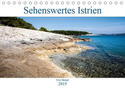 Sehenswertes Istrien (Tischkalender 2019 DIN A5 quer) von Berger,  Uwe