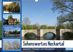 Sehenswertes Neckartal zwischen Tübingen und Hessigheim (Wandkalender 2018 DIN A3 quer) von Huschka,  Klaus-Peter