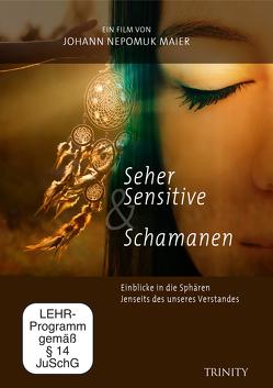 Seher, Sensitive & Schamanen von Maier,  Johann Nepomuk