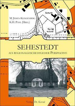 Sehestedt aus regionalgeschichtlicher Perspektive von Jessen-Klingenberg,  Manfred, Pohl,  Karl H