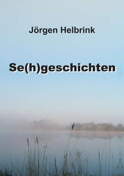 Se(h)geschichten von Helbrink,  Jörgen