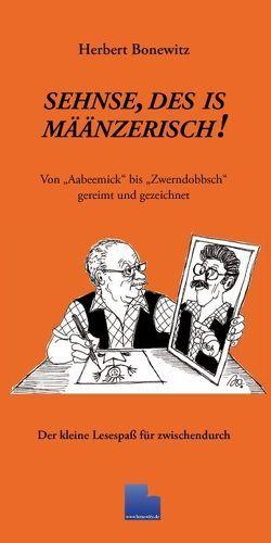 """Sehnse, des is määnzerisch! Von """"Aabeemick"""" bis """"Zwerndobbsch"""" gereimt und gezeichnet von Bonewitz,  Herbert, Koch,  Hans Jörg"""