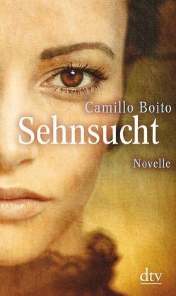 Sehnsucht von Boito,  Camillo, Kienlechner,  Bettina