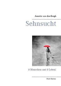 Sehnsucht von Bergh,  Annette van den