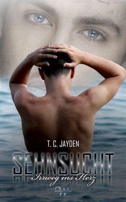 Sehnsucht von Jayden,  T. C.