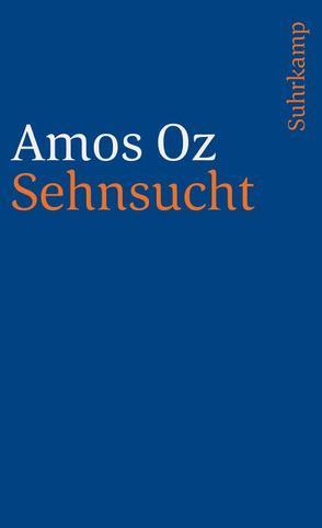 Sehnsucht von Achlama,  Ruth, Oz,  Amos