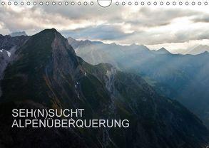 SEH(N)SUCHT ALPENÜBERQUERUNG (Wandkalender 2018 DIN A4 quer) von Matthias,  Sebastian