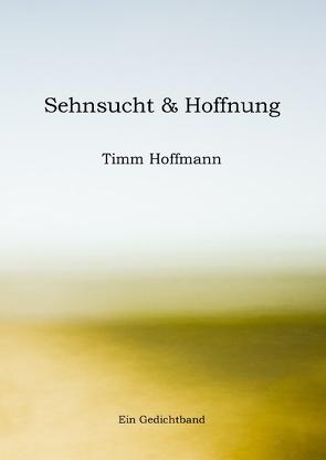 Sehnsucht & Hoffnung von Hoffmann,  Timm
