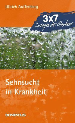 Sehnsucht in Krankheit von Auffenberg,  Ullrich