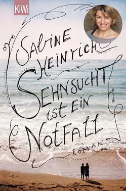 Sehnsucht ist ein Notfall von Heinrich,  Sabine