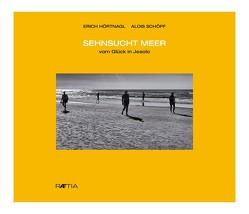 Sehnsucht Meer von Hörtnagl,  Erich, Schöpf,  Alois