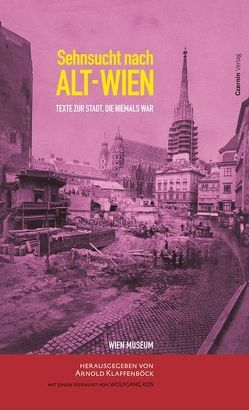 Sehnsucht nach Alt-Wien von Klaffenböck,  Arnold