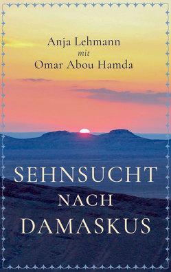 Sehnsucht nach Damaskus von Lehmann,  Anja