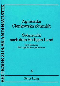 Sehnsucht nach dem Heiligen Land von Cienkowska-Schmidt,  Agnieszka