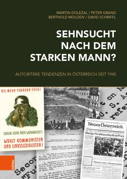 Sehnsucht nach dem starken Mann? von Dolezal,  Martin, Grand,  Peter, Molden,  Berthold, Schriffl,  David