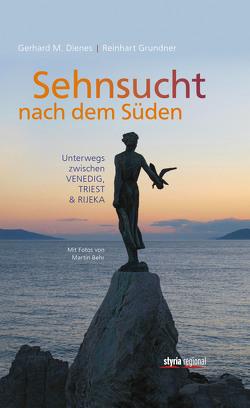 Sehnsucht nach dem Süden von Behr,  Martin, Dienes,  Gerhard, Grundner,  Reinhart
