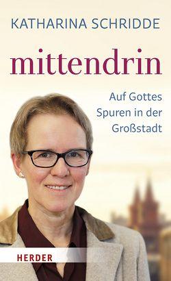 Mittendrin von Schridde,  Katharina
