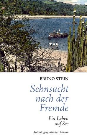 Sehnsucht nach der Fremde von Stein,  Bruno