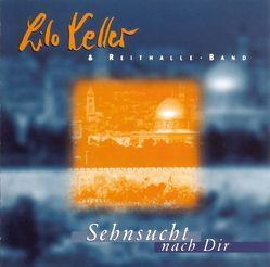 Sehnsucht nach Dir von Keller,  Lilo, Reithalle-Band