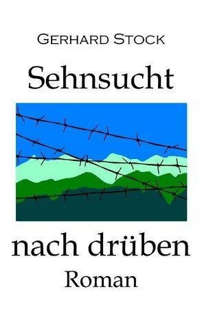 Sehnsucht nach drüben von Stock,  Gerhard