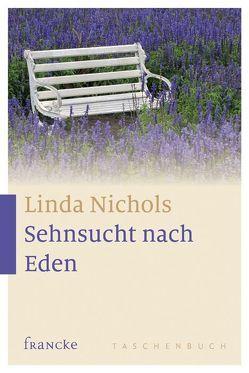 Sehnsucht nach Eden von Nichols,  Linda, Rothkirch,  Ingo