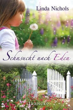 Sehnsucht nach Eden von Klaus,  Tabea, Nichols,  Linda, Rothkirch,  Ingo