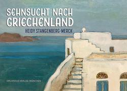 Sehnsucht nach Griechenland von Held,  Roland, Stephan,  Peter, Walther,  Daniela, Weber-Sturm,  Yvonne
