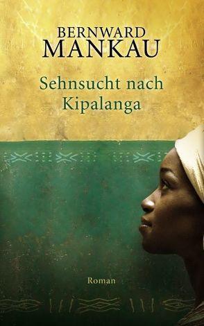 Sehnsucht nach Kipalanga von Mankau,  Bernward