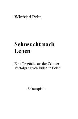Sehnsucht nach Leben. Die Verfolgung von Juden in Polen von Polte,  Winfried