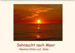 Sehnsucht nach Meer – Maritime Bilder und Zitate (Wandkalender 2019 DIN A2 quer) von Hess,  Andrea