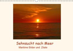 Sehnsucht nach Meer – Maritime Bilder und Zitate (Wandkalender 2019 DIN A3 quer) von Hess,  Andrea