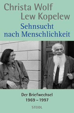 Sehnsucht nach Menschlichkeit von Kopelew,  Lew, Wolf,  Christa