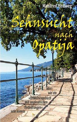 Sehnsucht nach Opatija von Hellweg,  Manfred