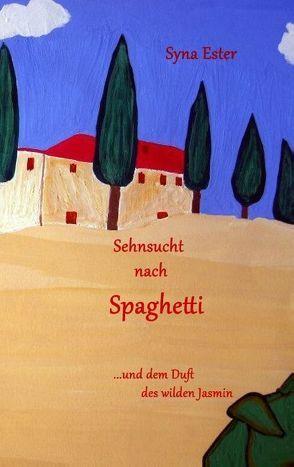 Sehnsucht nach Spaghetti von Ester,  Syna