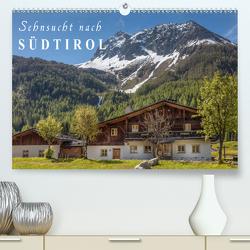 Sehnsucht nach Südtirol (Premium, hochwertiger DIN A2 Wandkalender 2021, Kunstdruck in Hochglanz) von Mueringer,  Christian