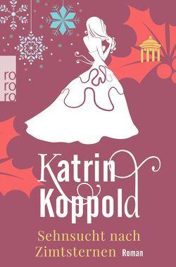 Sehnsucht nach Zimtsternen von Koppold,  Katrin
