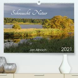 Sehnsucht Natur (Premium, hochwertiger DIN A2 Wandkalender 2021, Kunstdruck in Hochglanz) von Allnoch,  Jan